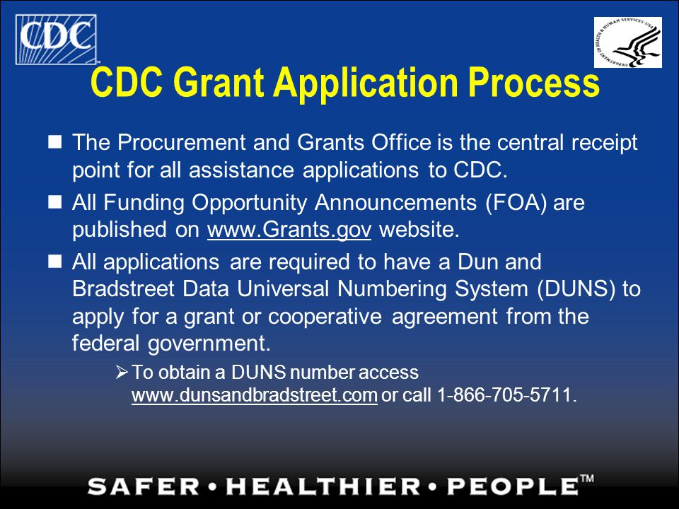 CDC Grant Application Process The Procurement and Grants Office is the central receipt point for all assistance applications to CDC.