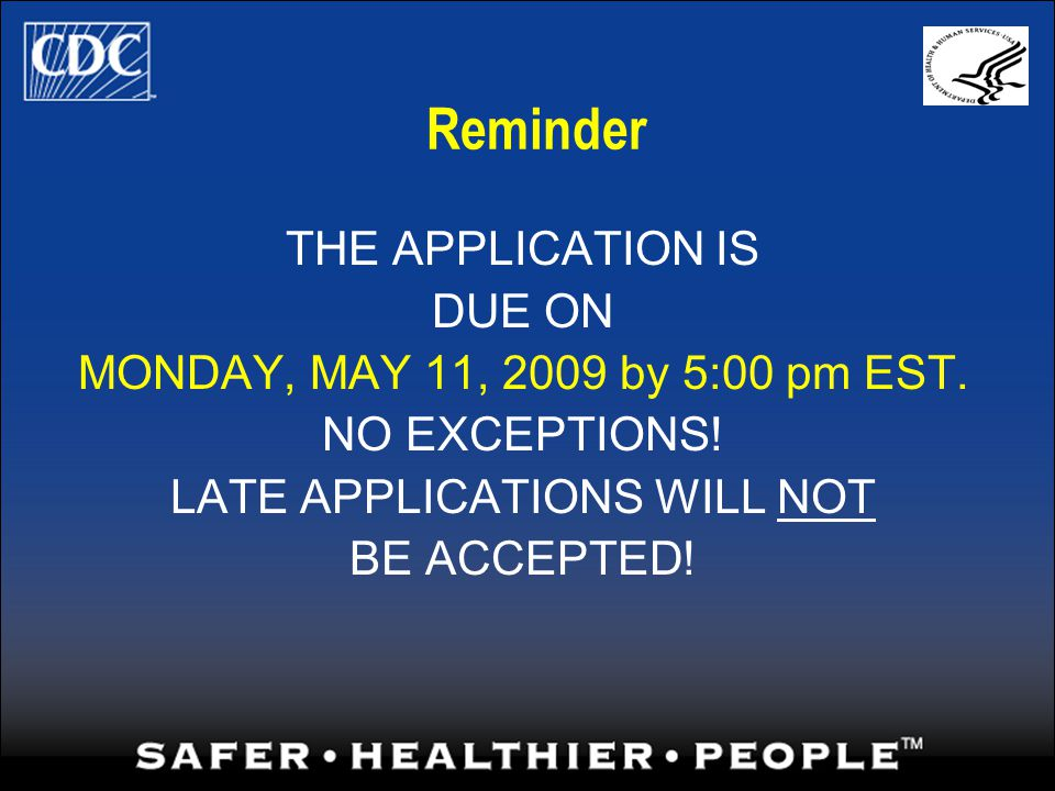 Reminder THE APPLICATION IS DUE ON MONDAY, MAY 11, 2009 by 5:00 pm EST.