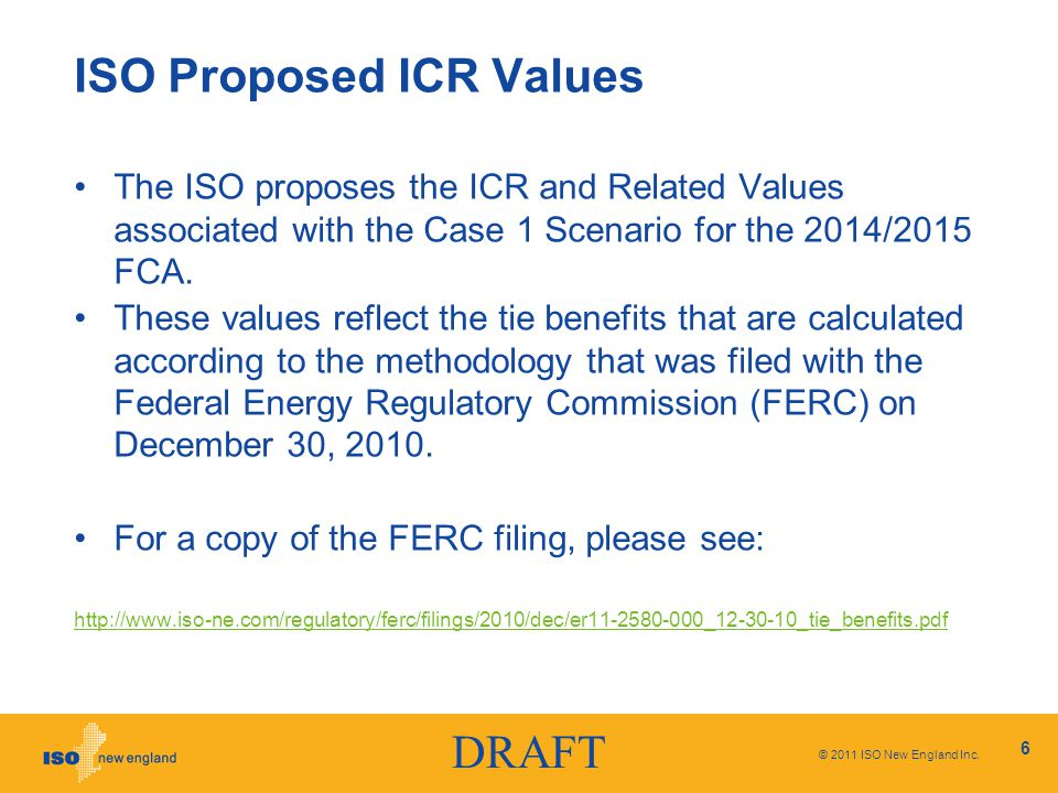 DRAFT ISO Proposed ICR Values The ISO proposes the ICR and Related Values associated with the Case 1 Scenario for the 2014/2015 FCA.