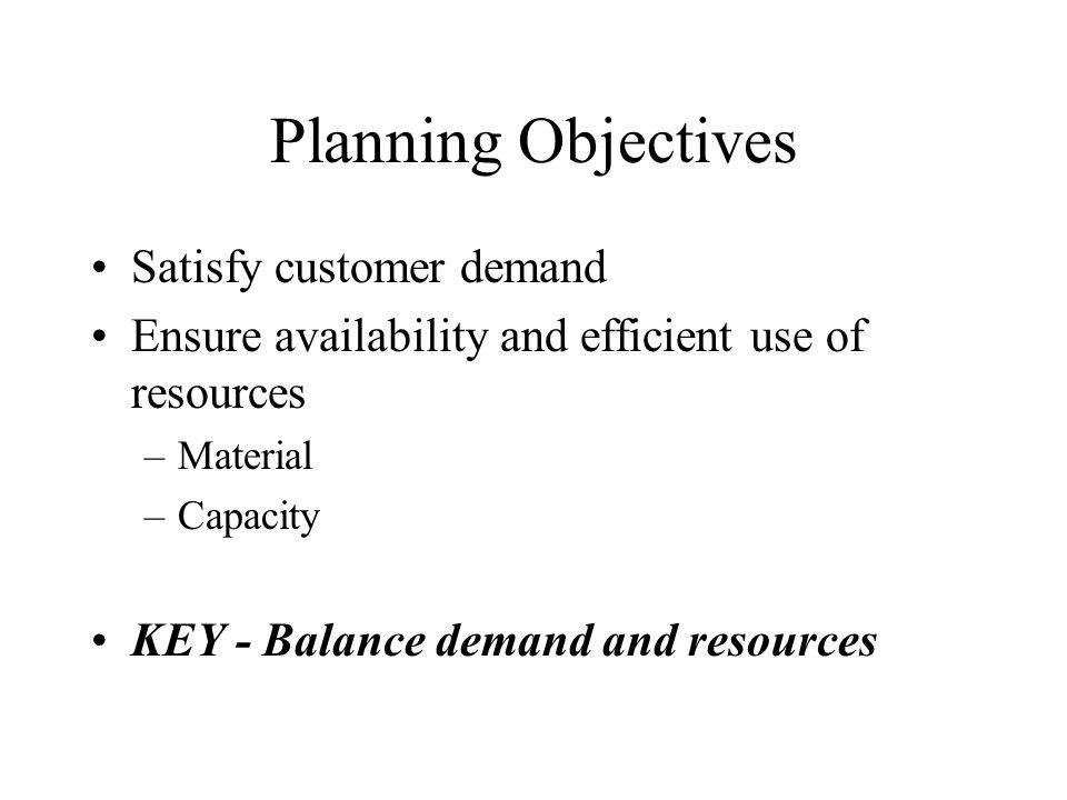 Planning and Control System Questions What are we going to make, and when.