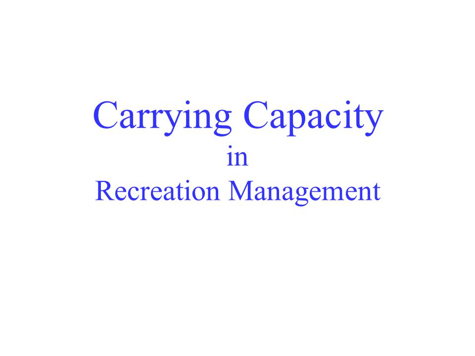 Carrying Capacity in Recreation Management