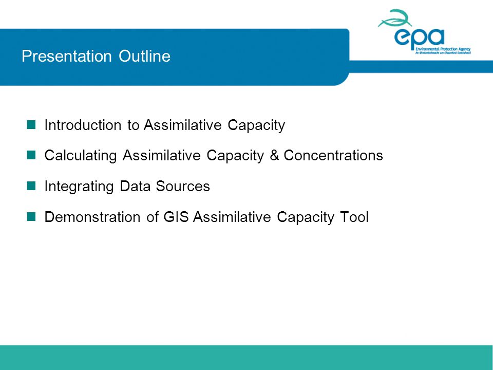 Presentation Outline nIntroduction to Assimilative Capacity nCalculating Assimilative Capacity & Concentrations nIntegrating Data Sources nDemonstration of GIS Assimilative Capacity Tool