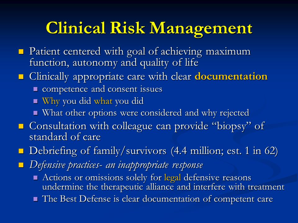 Clinical Risk Management Patient centered with goal of achieving maximum function, autonomy and quality of life Patient centered with goal of achievin