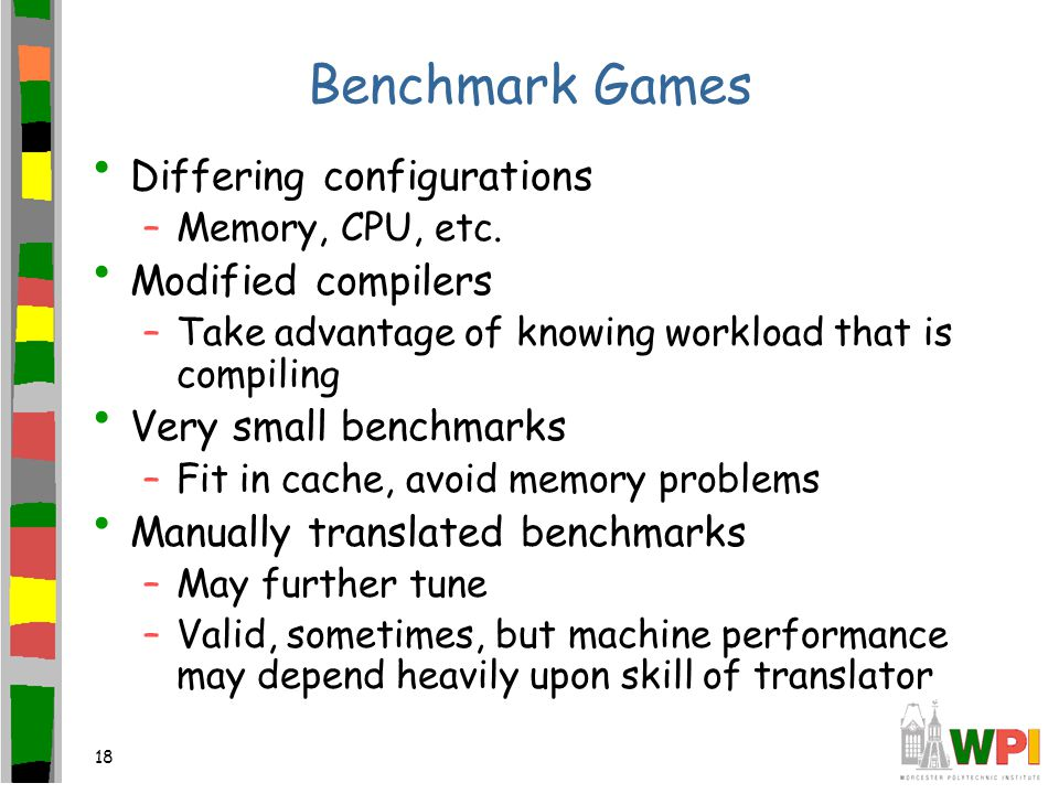 18 Benchmark Games Differing configurations –Memory, CPU, etc.