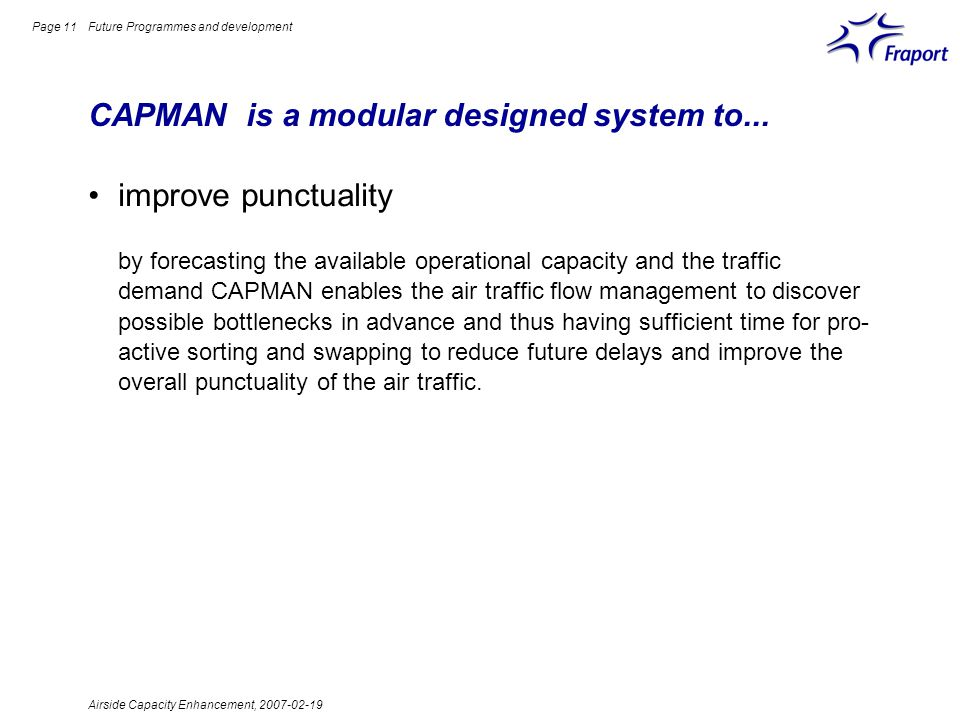 Airside Capacity Enhancement, 2007-02-19 Page 11 CAPMAN is a modular designed system to...
