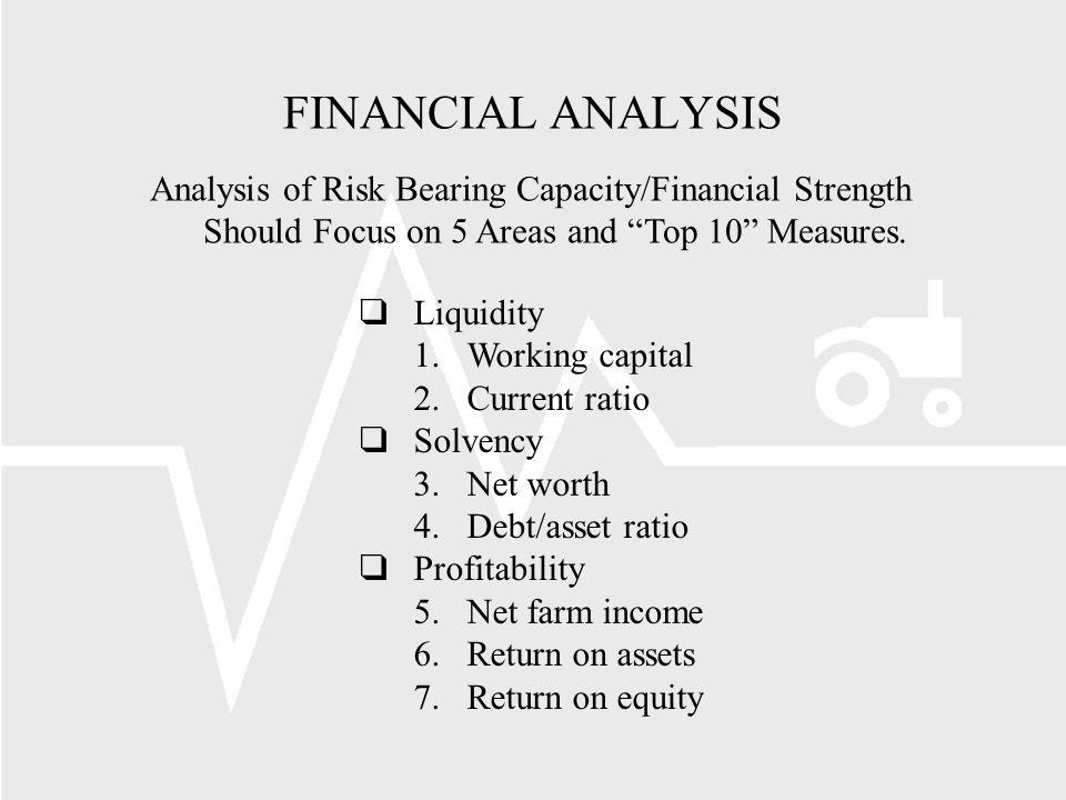 FINANCIAL ANALYSIS Analysis of Risk Bearing Capacity/Financial Strength Should Focus on 5 Areas and Top 10 Measures.