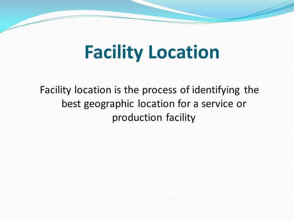 Factors That Affect Location Decisions General factors.