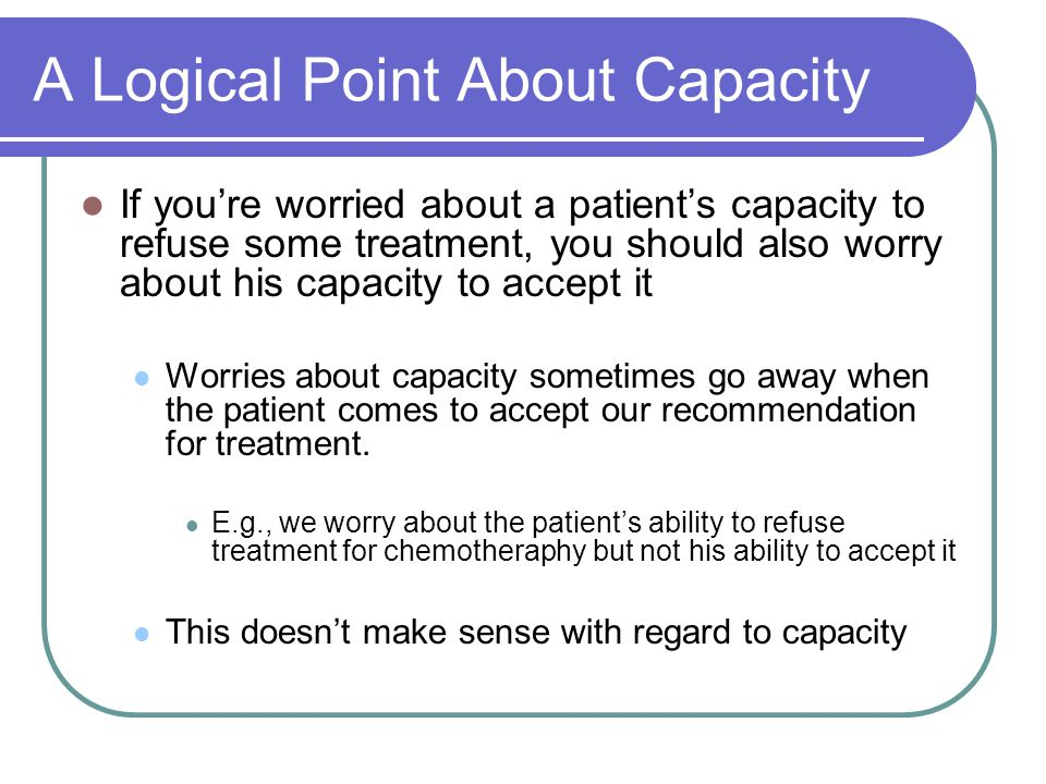 Why does capacity matter? Two kinds of reason Moral Legal