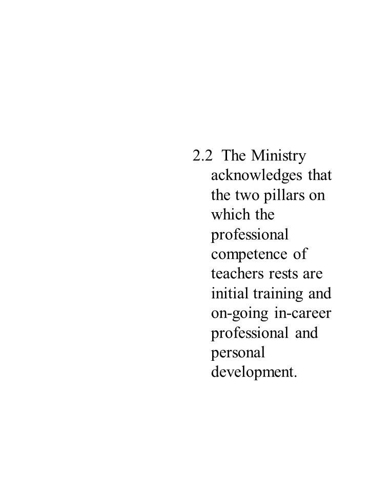 2.3 The Ministry will pursue various options in order to increase the supply of trained teachers for Basic Schools.
