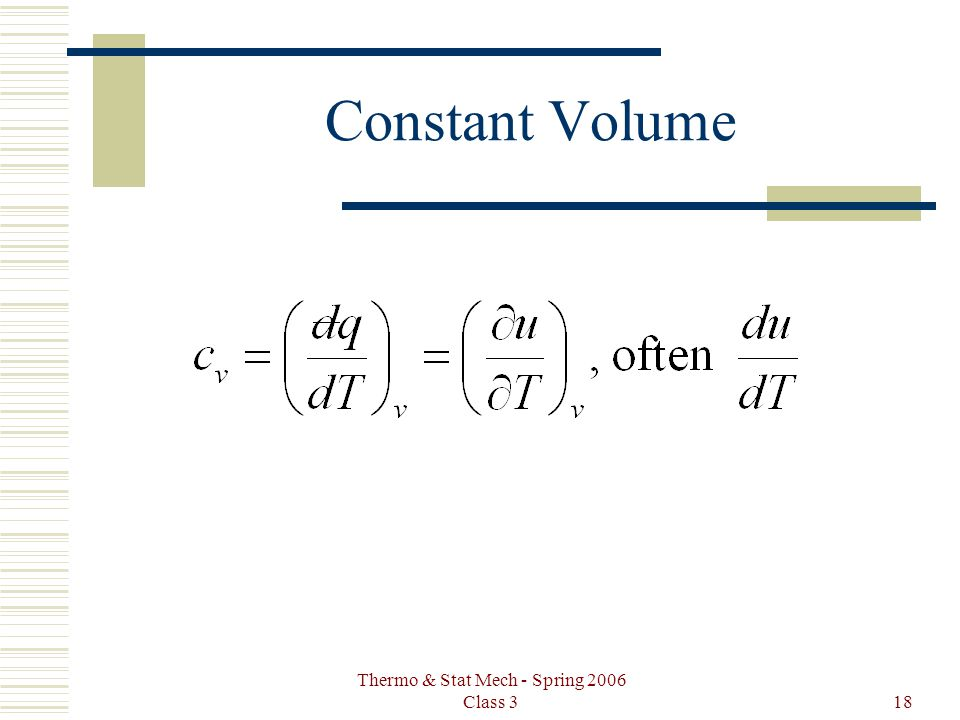 Thermo & Stat Mech - Spring 2006 Class 318 Constant Volume