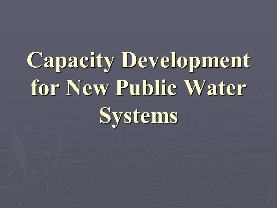 Capacity Development for New Public Water Systems