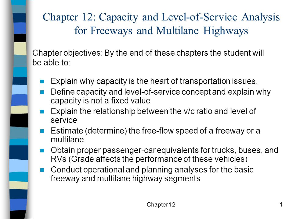 Chapter 1212 LOS Criteria LOS C or D LOS B LOS A LOS E or F (See Tables 12.3 and 12.4 for service flow rates and capacity)