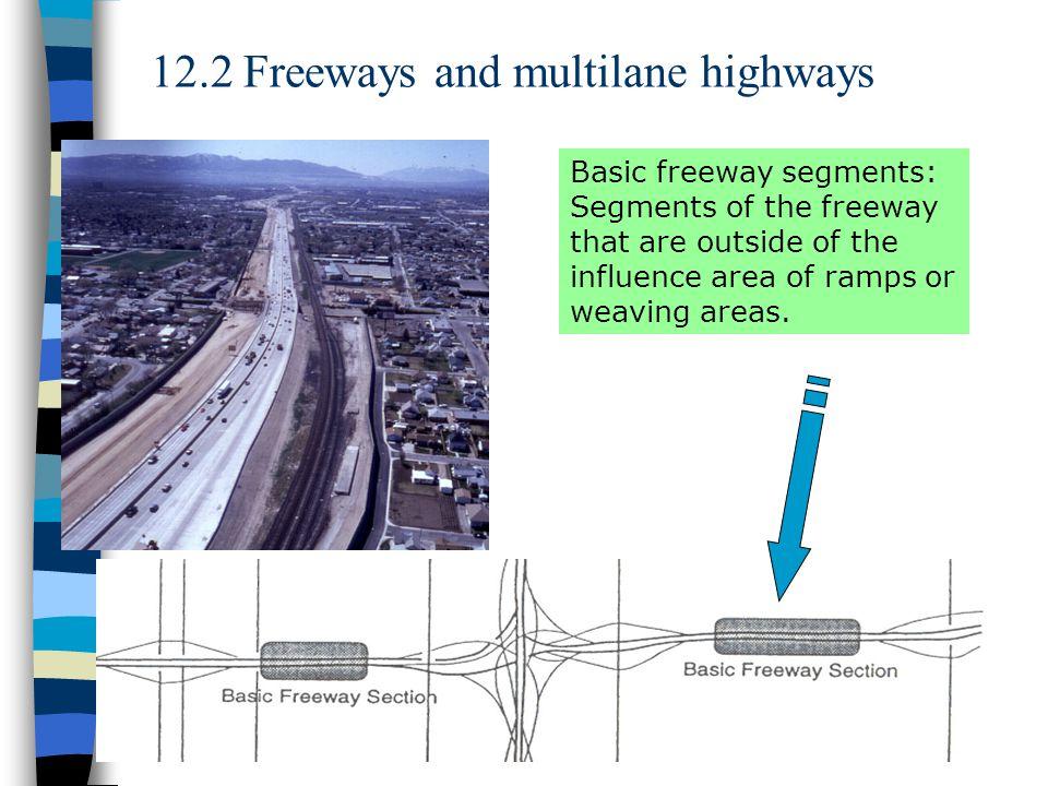 Chapter 129 12.2.2 Basic freeway and multilane highway characteristics (Figure 12.3 for basic freeway segments)