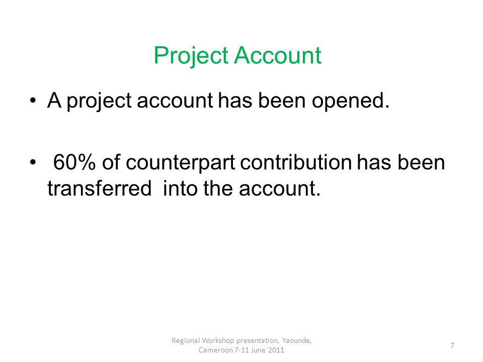Project Account A project account has been opened.