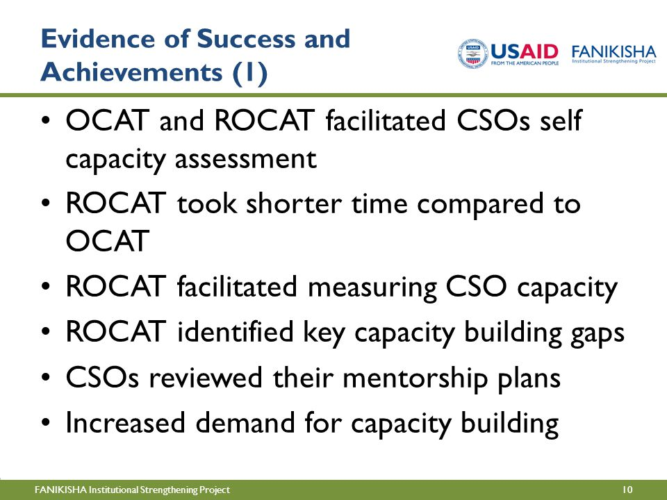 10FANIKISHA Institutional Strengthening Project Evidence of Success and Achievements (1) OCAT and ROCAT facilitated CSOs self capacity assessment ROCA