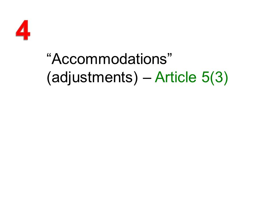 Accommodations (adjustments) – Article 5(3)