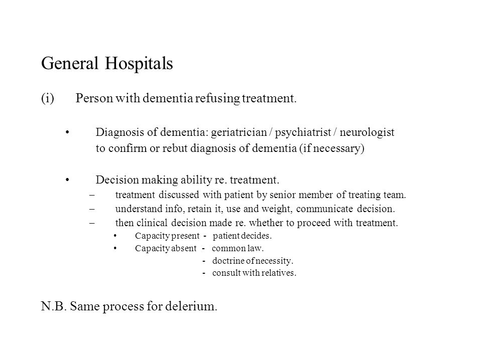 General Hospitals (i)Person with dementia refusing treatment.