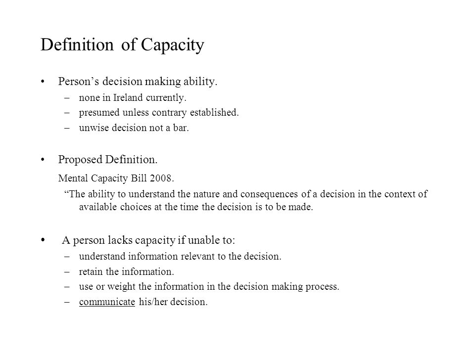 Definition of Capacity Persons decision making ability.