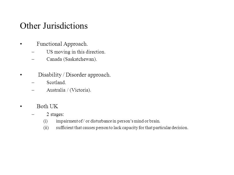 Other Jurisdictions Functional Approach.–US moving in this direction.