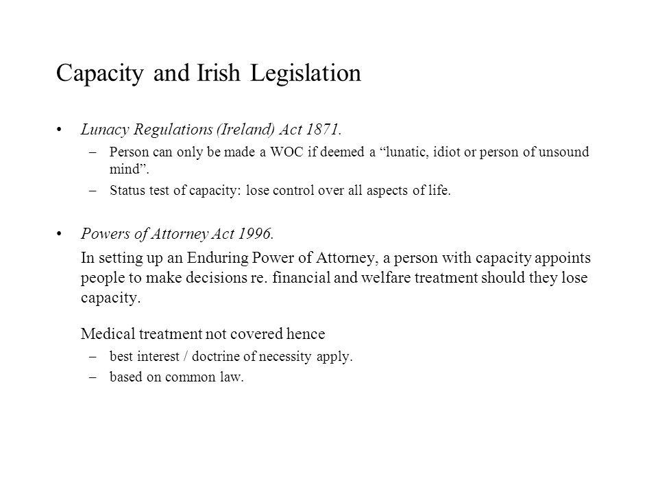 Capacity and Irish Legislation Lunacy Regulations (Ireland) Act 1871.