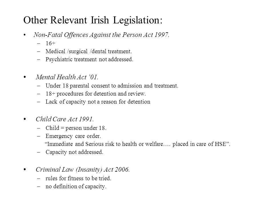 Other Relevant Irish Legislation: Non-Fatal Offences Against the Person Act 1997.