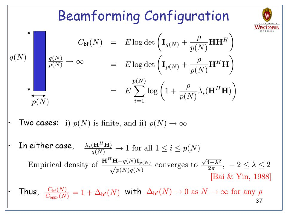 37 Beamforming Configuration Two cases: In either case, Thus, with
