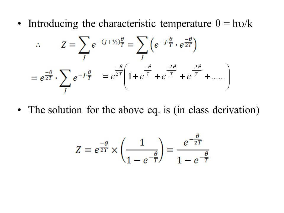 Introducing the characteristic temperature θ = h /k The solution for the above eq. is (in class derivation)