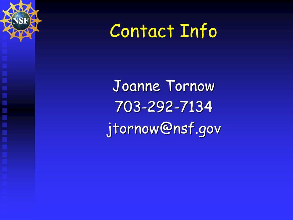 Contact Info Joanne Tornow 703-292-7134jtornow@nsf.gov