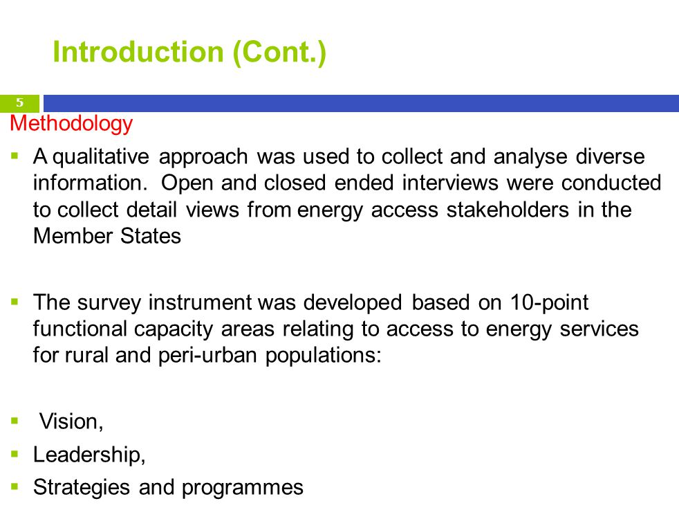 Introduction (Cont.) Methodology A qualitative approach was used to collect and analyse diverse information.