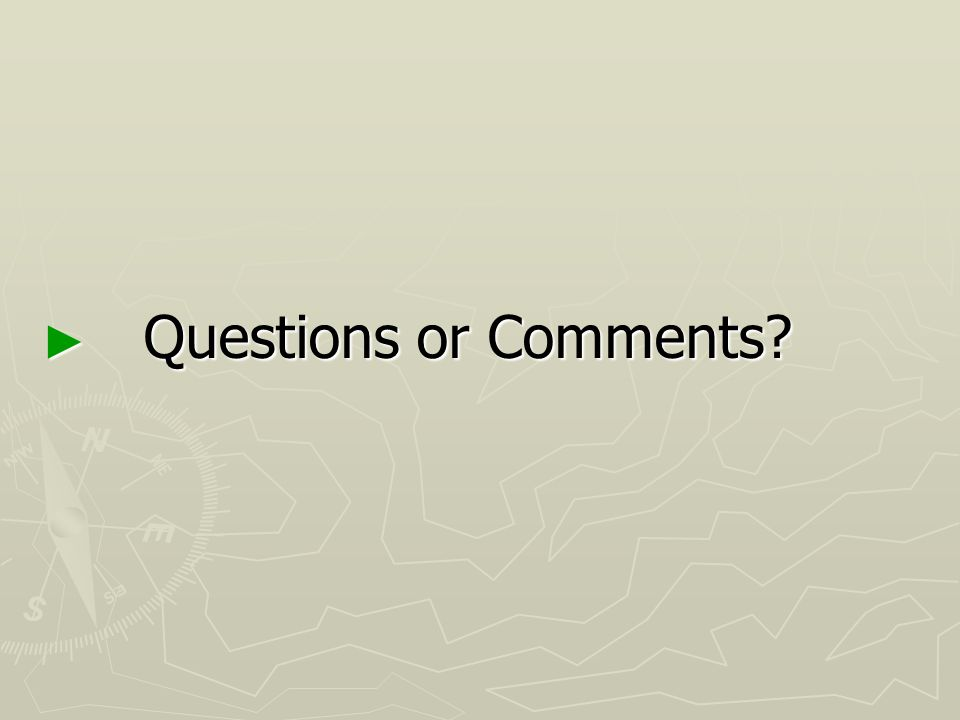 Questions or Comments Questions or Comments