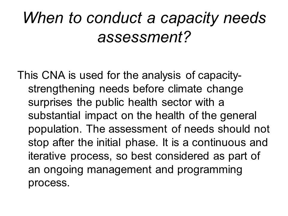 When to conduct a capacity needs assessment.