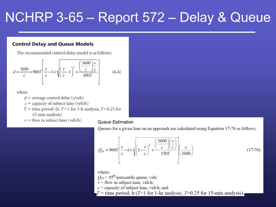NCHRP 3-65 – Report 572 – Delay & Queue