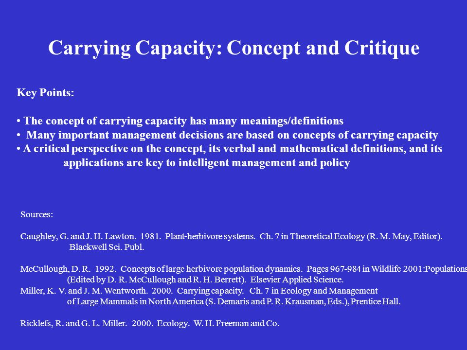 Carrying Capacity: Concept and Critique Sources: Caughley, G.