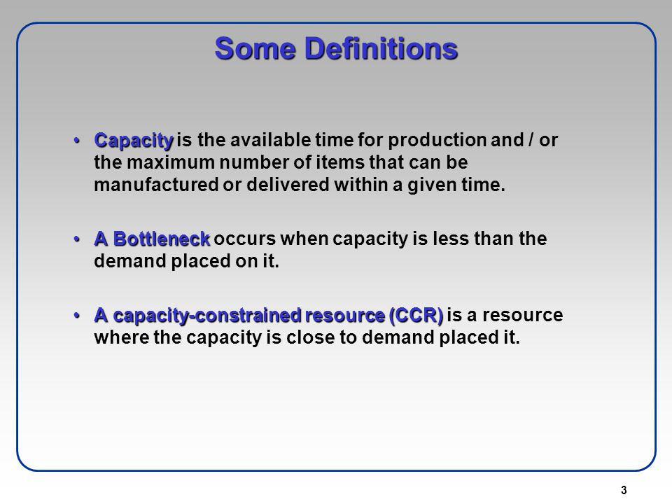 24 It is useful to know not only the average capability of resources but also their variation in capability FREQUENCY TIME TO PROCESS ONE UNIT OF DEMAND Average processing time