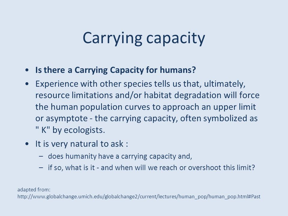 Carrying capacity Is there a Carrying Capacity for humans.