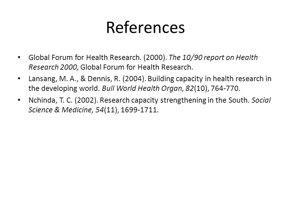 References Global Forum for Health Research.(2000).