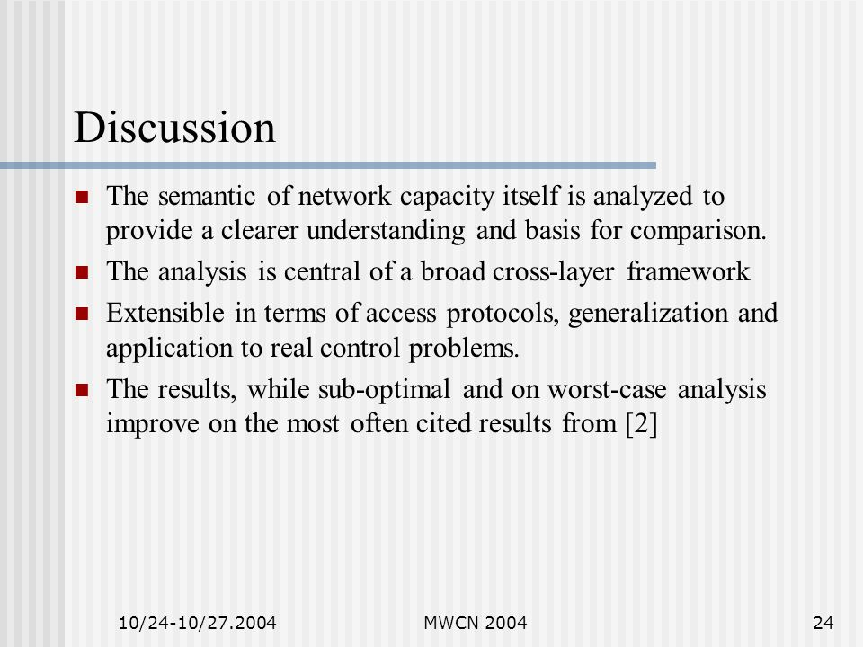 10/24-10/27.2004MWCN 200424 Discussion The semantic of network capacity itself is analyzed to provide a clearer understanding and basis for comparison.