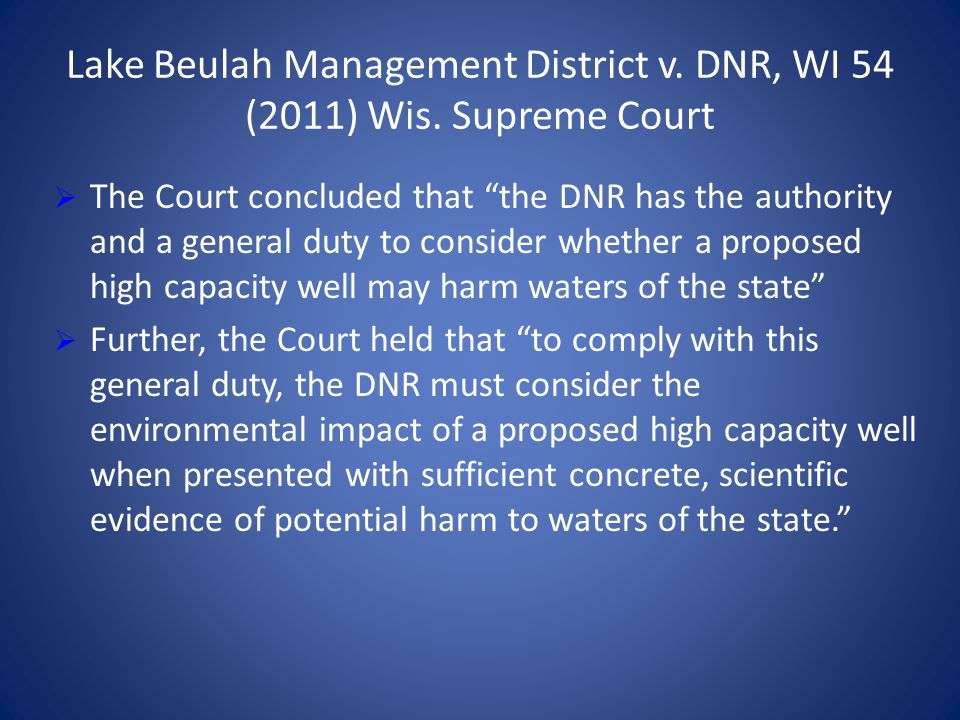 Lake Beulah Management District v. DNR, WI 54 (2011) Wis. Supreme Court The Court concluded that the DNR has the authority and a general duty to consi
