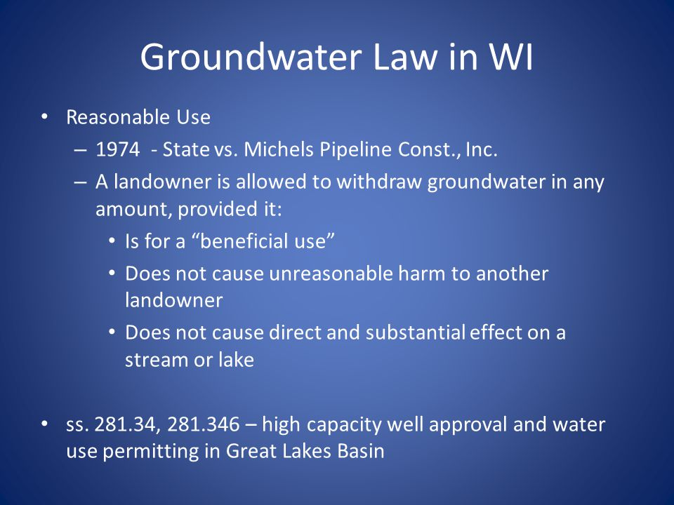 Groundwater Law in WI Reasonable Use – State vs.