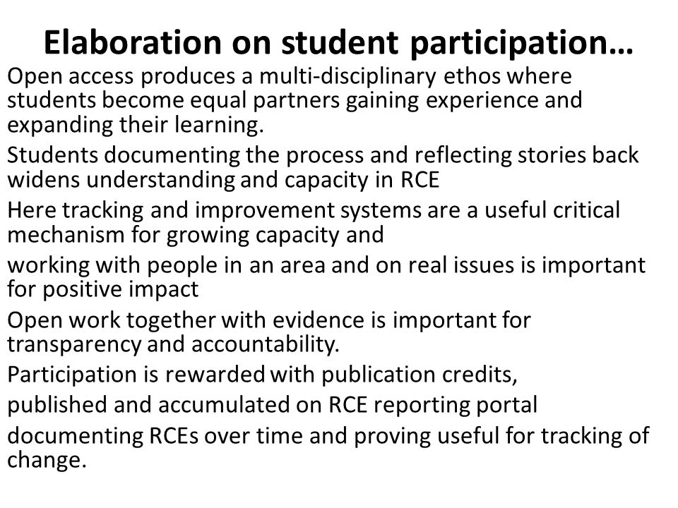 Elaboration on student participation… Open access produces a multi-disciplinary ethos where students become equal partners gaining experience and expa