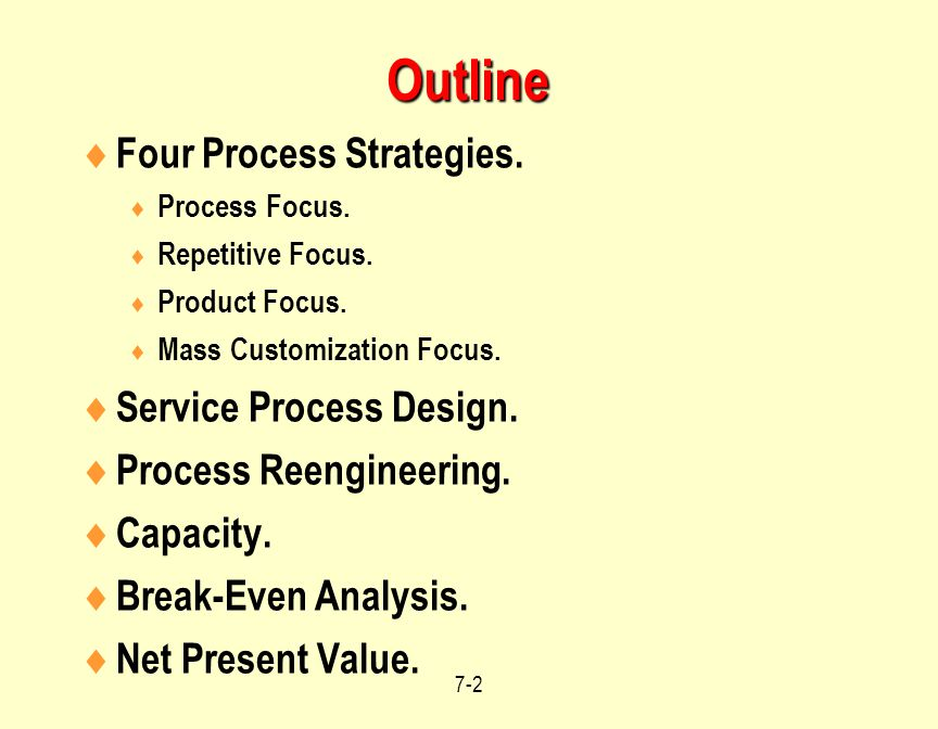 7-23 Process Design for Services Consider customization and labor intensity.