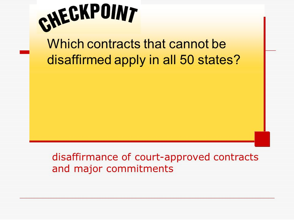 Which contracts that cannot be disaffirmed apply in all 50 states? disaffirmance of court-approved contracts and major commitments