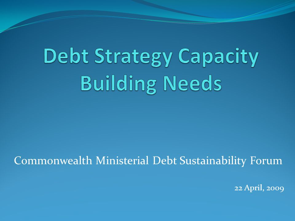 Commonwealth Ministerial Debt Sustainability Forum 22 April, 2009