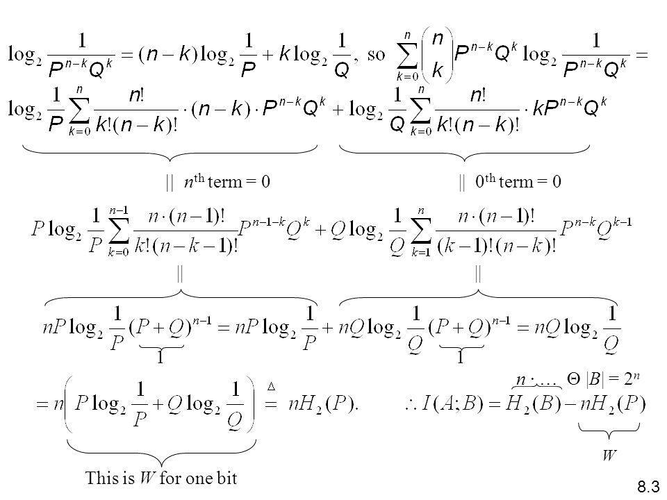    n th term = 0    0 th term = 0    n …   B   = 2 n This is W for one bit W 8.3 11