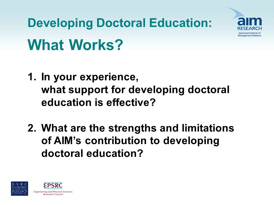 Developing Doctoral Education: What Works.