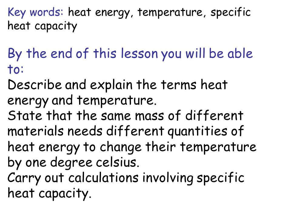 How much heat is needed to raise the temperature of an object.