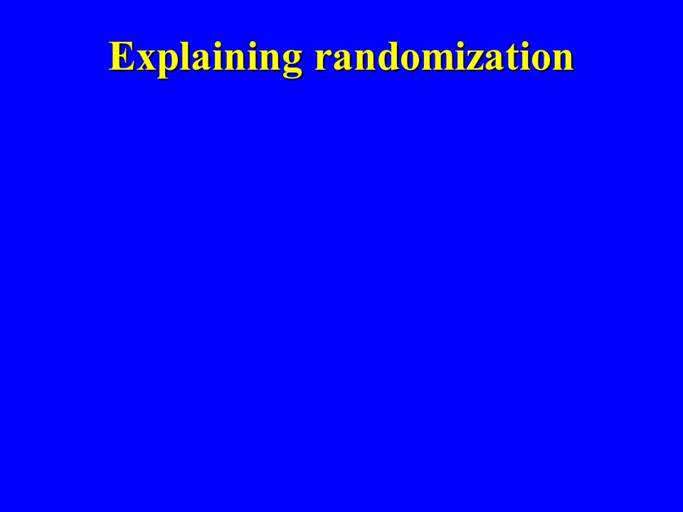 Explaining randomization