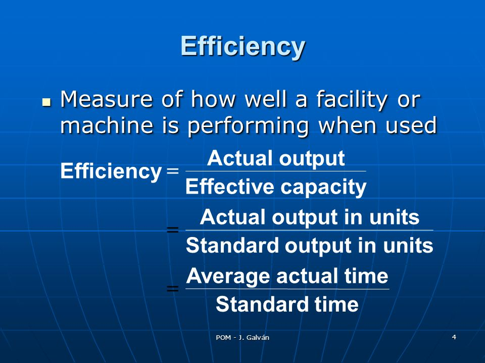 POM - J. Galván 4 Measure of how well a facility or machine is performing when used Measure of how well a facility or machine is performing when used