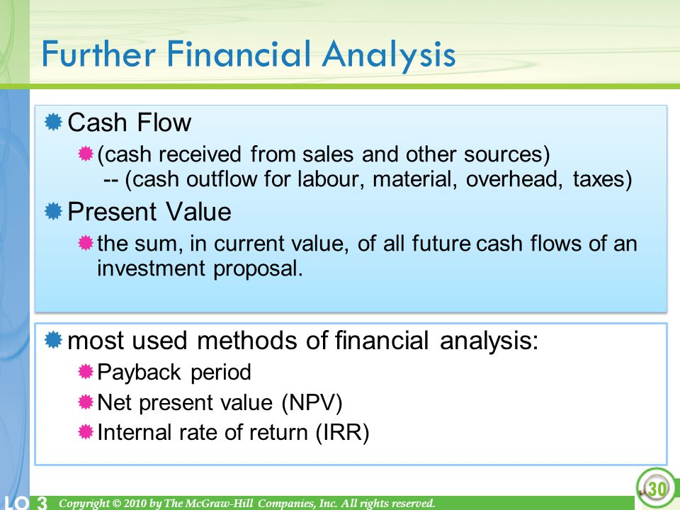 Copyright © 2010 by The McGraw-Hill Companies, Inc. All rights reserved. LO 3 Further Financial Analysis Cash Flow (cash received from sales and other