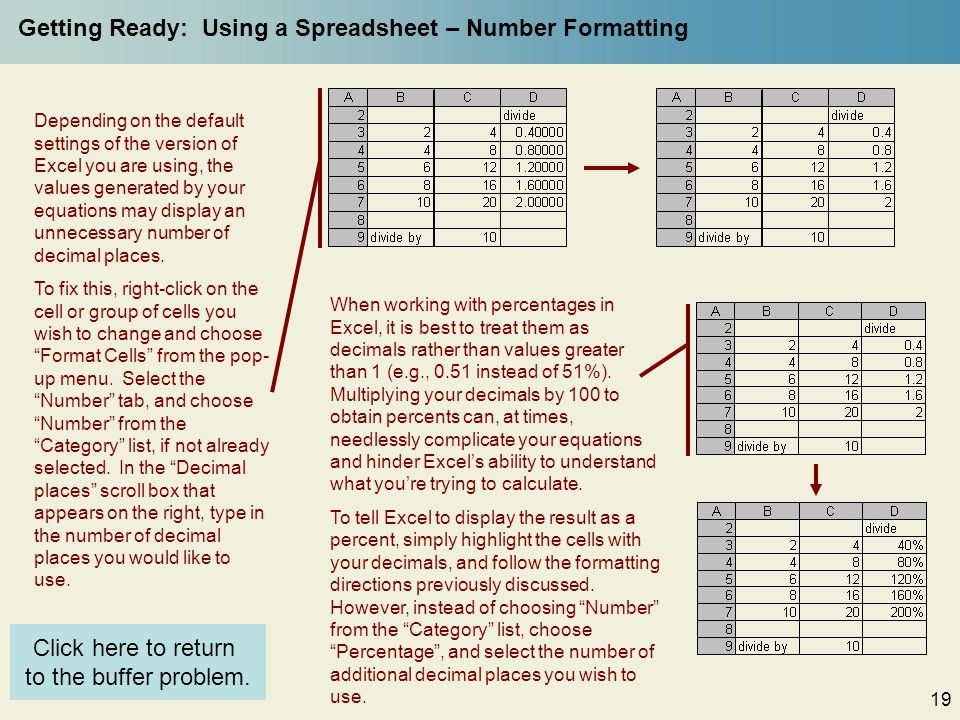 19 Getting Ready: Using a Spreadsheet – Number Formatting When working with percentages in Excel, it is best to treat them as decimals rather than values greater than 1 (e.g., 0.51 instead of 51%).